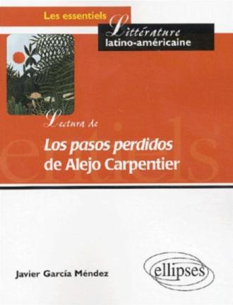 Lectura de 'Los pasos perdidos' de Alejo Carpentier - De la palabra a la parabola