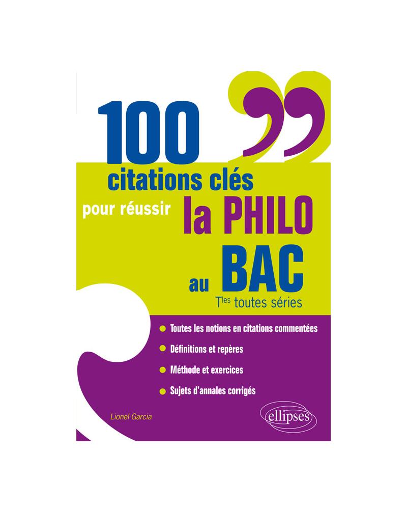 100 citations clés pour réussir la philo au BAC. Tles toutes séries