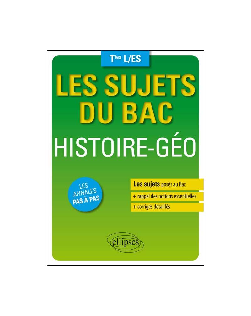 Les sujets du Bac. Histoire-Géo - Terminales ES/L