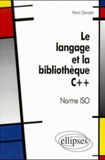 Le langage et la bibliothèque C++ Norme ISO