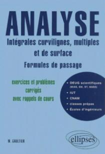Analyse : intégrales curvilignes, multiples et de surface - Formules de passage - Exercices et problèmes corrigés avec rappels de cours
