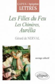 Nerval, Les Filles du Feu et Les Chimères, Aurélia