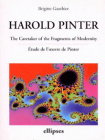 Pinter, The Caretaker of the Fragments of Modernity - Etude de l'oeuvre de Pinter