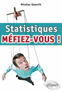 Statistiques, Méfiez-vous !