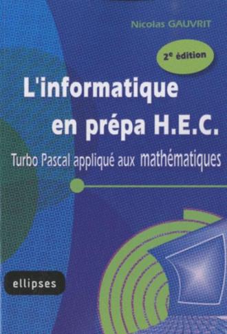 L'informatique en prépa HEC - Turbo Pascal appliqué aux mathématiques - 2e édition