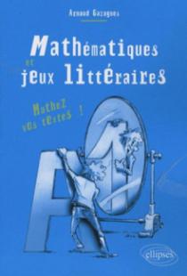 Mathématiques et jeux littéraires - Mathez vos textes !