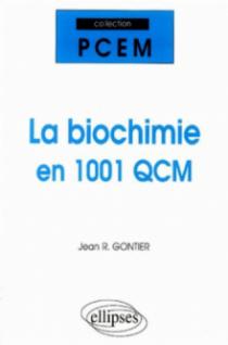 La biochimie en 1001 QCM