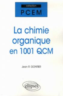 La chimie organique en 1001 QCM