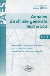 Annales de chimie générale (UE 1) - QROC et QCM corrigés et commentés