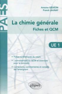 La chimie générale en UE1 - Fiches et QCM (corrigés et commentés)