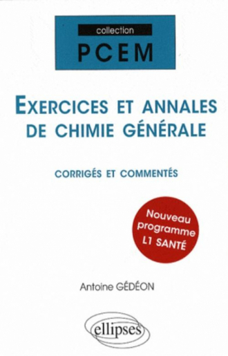 Exercices et annales de chimie générale corrigés et commentés. Nouveau programme L1 Santé