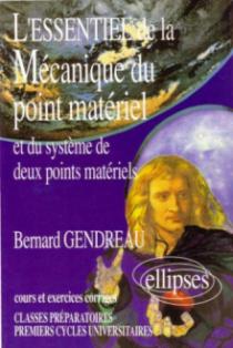 L'essentiel de la mécanique du point matériel et du système de deux points matériels - Cours et exercices corrigés