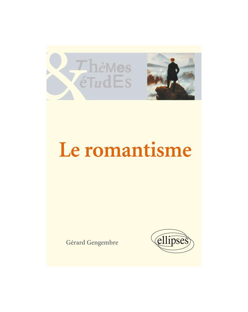 Le romantisme. Nouvelle édition