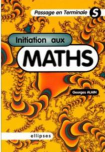 Initiation aux Mathématiques - Passage en Terminale S