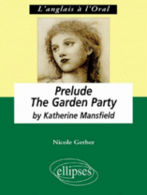 Mansfield,  Prelude - The Garden Party