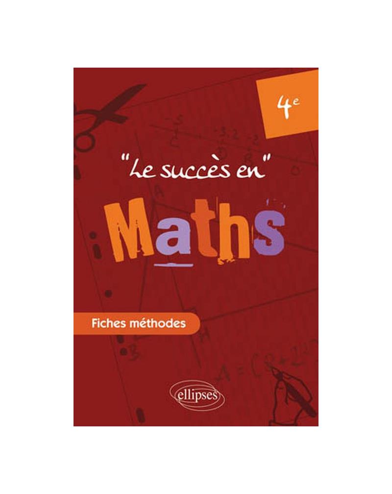 Le succès en Mathématiques en fiches méthodes pour les classes de 4e