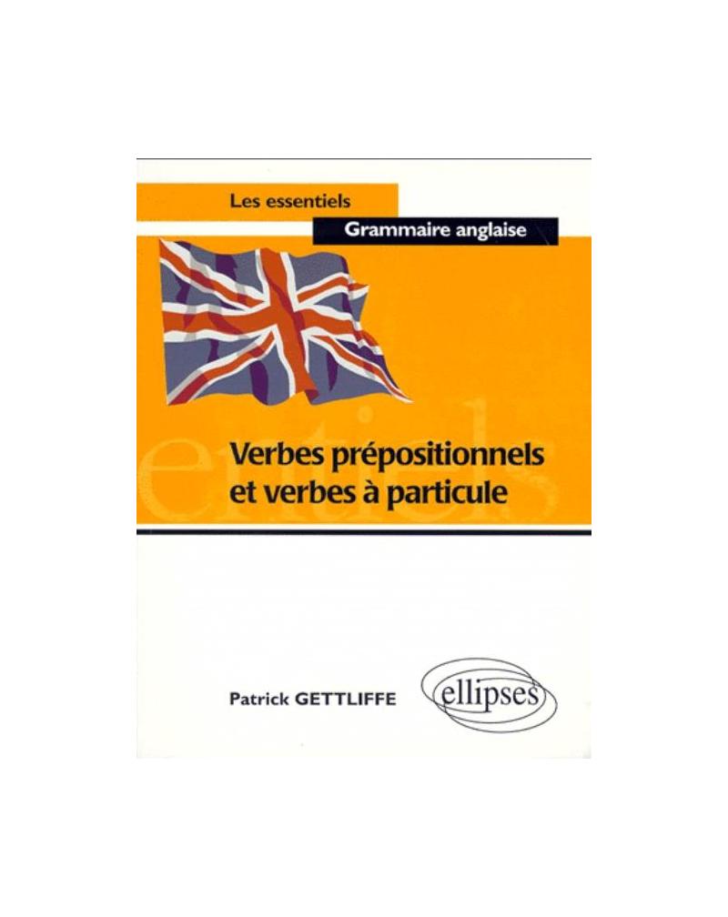 Verbes prépositionnels et verbes à particule