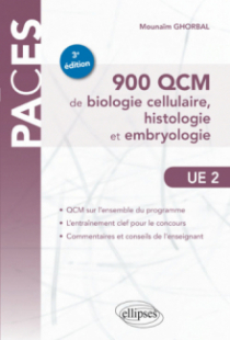 UE2 – 900 QCM de biologie cellulaire, histologie et embryologie – 3e édition