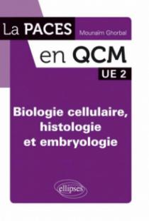 Biologie cellulaire, histologie et embryologie