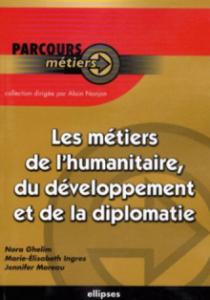 Les métiers de l'humanitaire, du développement et de la diplomatie