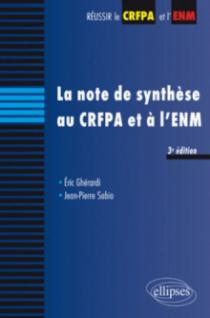 La note de synthèse au CRFPA et à l'ENM - 3e édition