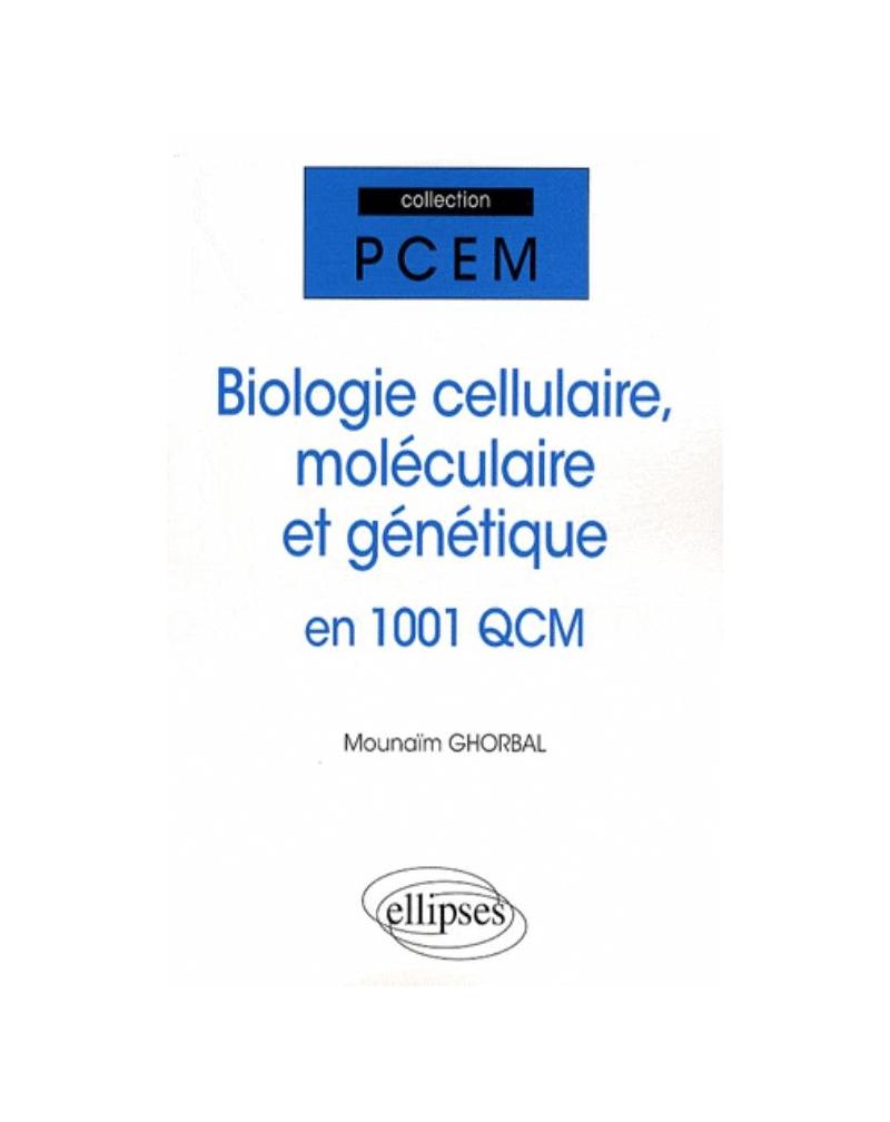 Biologie  cellulaire,  moléculaire et génétique en 1001 QCM