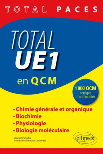 Total UE1 en 1000 QCM : Chimie générale et organique - Biochimie - Physiologie - Biologie moléculaire