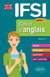 Cahier d'anglais pour les IFSI - Niveau 1 : débutant