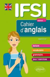 Cahier d'anglais pour les IFSI - Niveau 3 : avancé