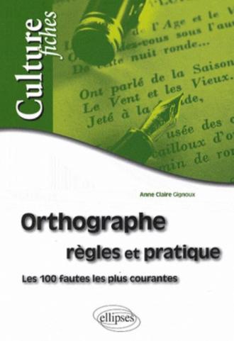 Orthographe – règles et pratique. Les 100 fautes les plus courantes