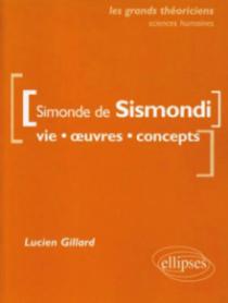 de Sismondi Simonde  - Vie, œuvres, concepts