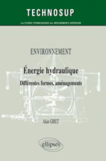 ENVIRONNEMENT - Energie hydraulique - Différentes formes, aménagements  (Niveau B)