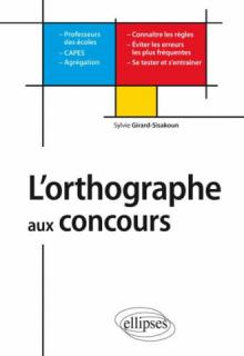 L'orthographe aux concours - Professeurs des écoles - CAPES - Agrégations