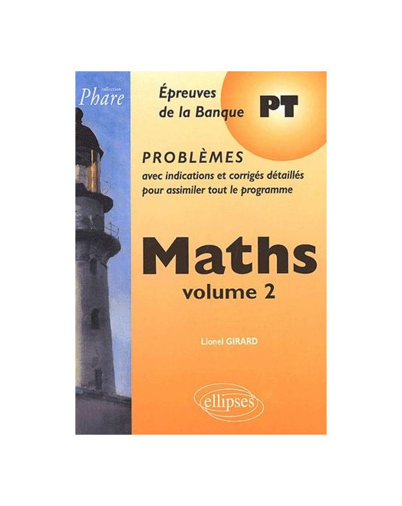 Mathématiques PT - Problèmes corrigés - Vol. 2