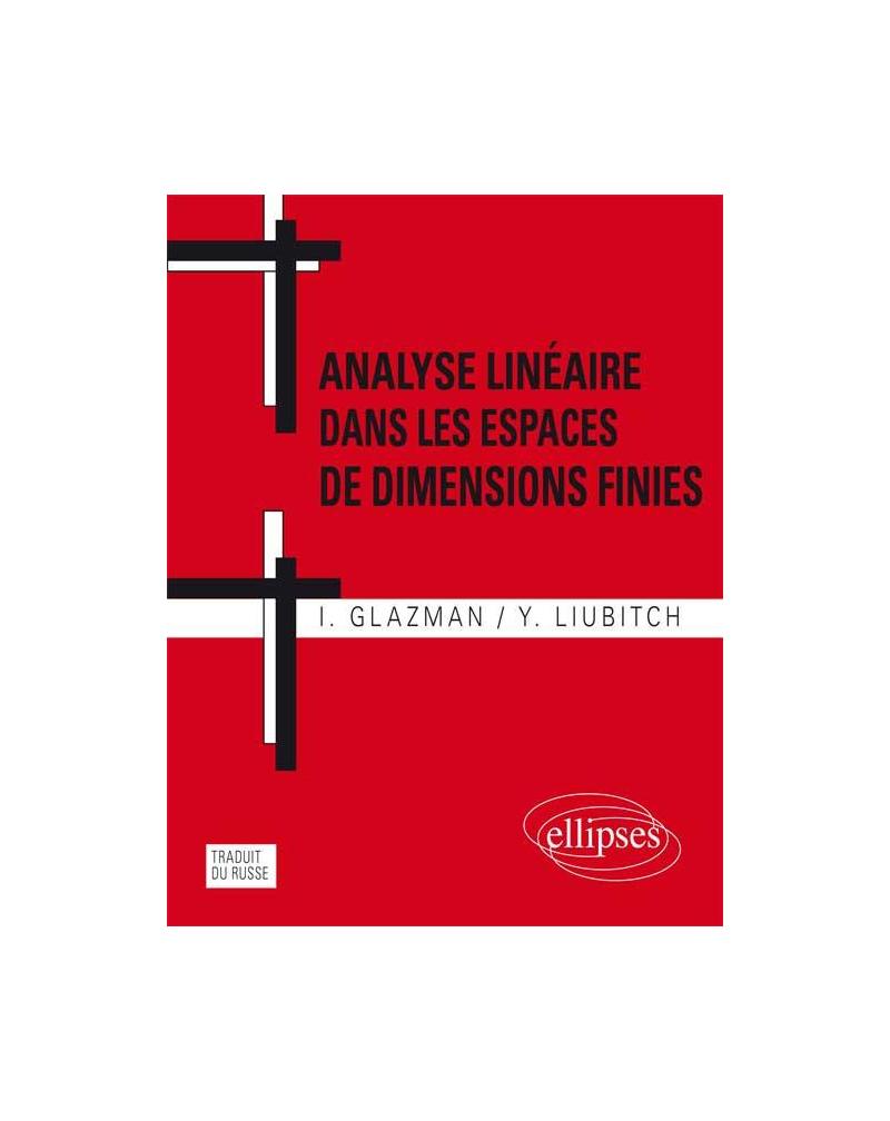 Analyse linéaire dans les espaces de dimensions finies. Manuel en problèmes. 2e édition