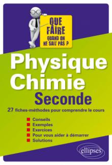 Physique-Chimie Seconde - 27 fiches-méthodes pour comprendre le cours