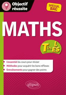 Mathématiques - Terminales ES et L - spécial Bac