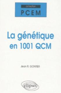 La génétique en 1001 QCM