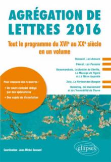 Agrégation de lettres 2016 Tout le programme du XVIe siècle au XXe siècle en un volume