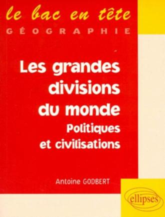 Les grandes divisions du monde : politiques et civilisations