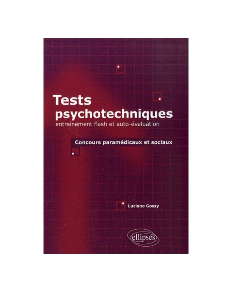 Tests psychotechniques : entraînement flash et auto-évaluation. Concours paramédicaux et sociaux