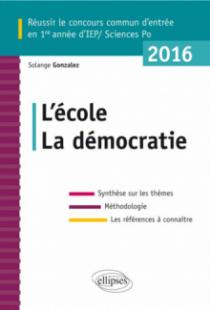 Réussir le concours commun Sc.Po/IEP 2016. L'école - La démocratie.