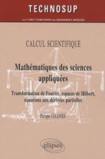 Mathématiques des sciences appliquées. Transformation de Fourier, espaces de Hilbert, équations aux dérivées partielles - niveau B