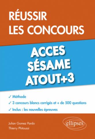 Réussir les concours Acces, Sésame, Atout+3