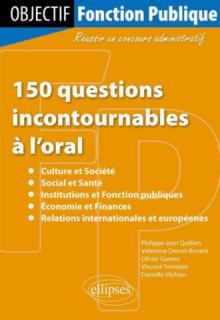 150 questions incontournables à l'oral : - culture et société, - social et santé, - institutions et fonction publiques, - économie et finances, - relations internationales et européennes