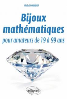 Bijoux mathématiques pour amateurs de 19 à 99 ans