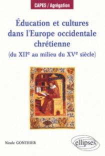 Éducation et cultures dans l'Europe occidentale chrétienne (du XIIe  au milieu du XVe)
