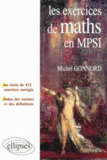 Les exercices de Mathématiques en MPSI - Un choix de 412 exercices corrigés - un index des notions et des définitions