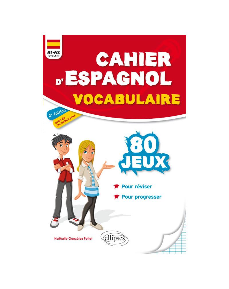 Cahier d'espagnol. 80 jeux de vocabulaire pour réviser et progresser en s'amusant. A1-A2 (cycle 4) - 2e édition
