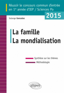 Réussir le concours commun d'entrée en 1re année d'IEP 2015 - La famille - La mondialisation